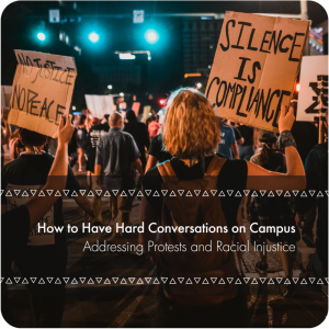 How to Have Hard Conversations on Campus - Addresssing Protests and Racial Injustice